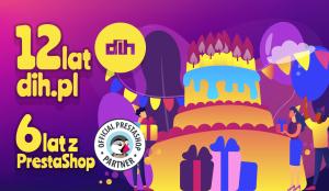 12 lat dih.pl oraz 6 lat jako Certyfikowany Partner PrestaShop